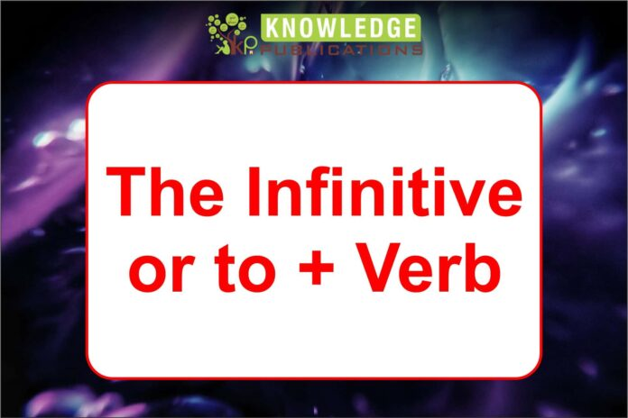 The Infinitive or to + Verb